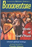Bonaventure : mystic of God's word / [extracts from Bonaventure's writings selected and edited by] Timothy J. Johnson