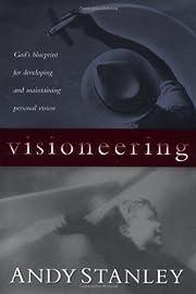 Visioneering: God's Blueprint for…