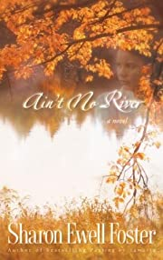 Ain't No River af Sharon Ewell Foster