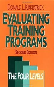 Evaluating Training Programs: Second Edition…