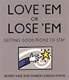 Love 'Em Or Lose 'Em: Getting Good…