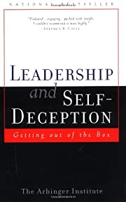 Leadership and Self Deception: Getting Out…