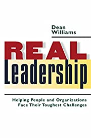 Real Leadership: Helping People and…