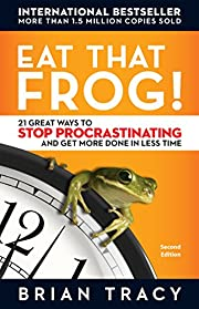 Eat that frog! : 21 great ways to stop…