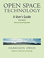 Open Space Technology: A User's Guide by…
