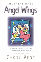 Mothers Have Angel Wings: A Tribute to the…