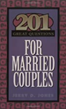 201 Great Questions for Married Couples by…