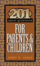 201 Great Questions for Parents & Children…