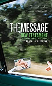 The Message New Testament: The New Testament…