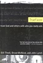 TrueFaced: Trust God and Others With Who You…