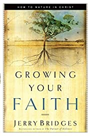 Growing Your Faith: How to Mature in Christ…