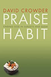 Praise Habit: Finding God in Sunsets and…