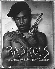 Raskols: The Gangs of Papua New Guinea de…