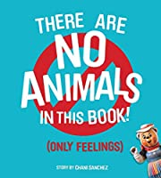 There Are No Animals in This Book (Only…