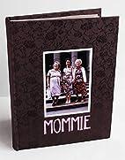 Mommie: Three Generations of Women by Arlene…