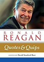 Ronald Reagan: Quotes and Quips by David…