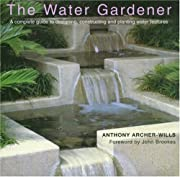 The Water Gardener: A Complete Guide to…