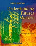 Understanding futures markets / Robert W. Kolb