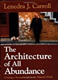 Image for The Architecture of All Abundance: Creating a Successful Life in the Material World