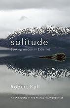 Solitude: Seeking Wisdom in Extremes: A Year…