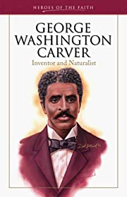 George Washington Carver: Inventor and…