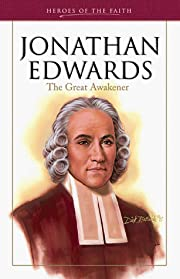 Jonathan Edwards: The Great Awakener (Heroes…