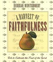 A Harvest of Faithfulness por Rebekah…