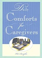 Daily Comforts for Caregivers by Pat Samples