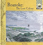 Roanoke: The Lost Colony (Colonies) by Bob…