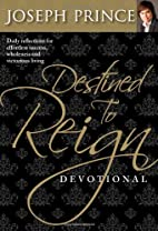Destined to Reign Devotional: Daily…