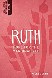 Ruth: Hope for the Marginalized (Not Your…