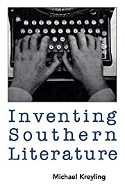 Inventing Southern Literature av Michael…