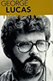 George Lucas : interviews / edited by Sally Kline
