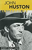 John Huston : interviews / edited by Robert Emmet Long