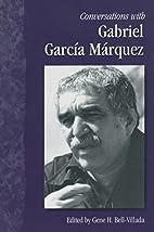 Conversations with Gabriel García Márquez…