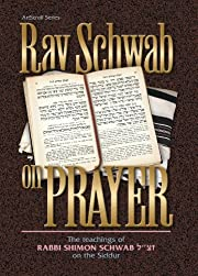 Rav Schwab on Prayer (ArtScroll series) –…