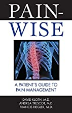 Pain-Wise: A Patient's Guide to Pain…