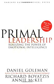 Primal Leadership: Realizing the Power of…