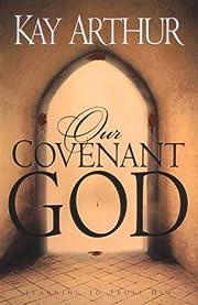 Our Covenant God: Learning to Trust Him av…
