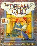The Dream Quilt by Celeste Ryan