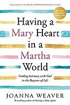 Having a Mary Heart in a Martha World:…