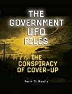 The Government UFO Files: The Conspiracy of…