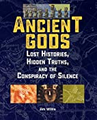 Ancient Gods: Lost Histories, Hidden Truths,…