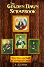 The Golden Dawn Scrapbook: The Rise and Fall of a Magical Order - R. A. Gilbert