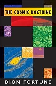 The Cosmic Doctrine av Dion Fortune