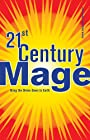 21st Century Mage: Bring the Divine Down to Earth - Jason Augustus Newcomb