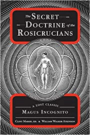 The Secret Doctrine of the Rosicrucians: A…