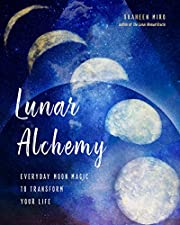 Lunar Alchemy: Everyday Moon Magic to…