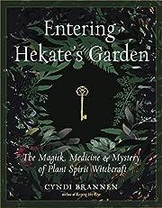 Entering Hekate's Garden: The Magick,…