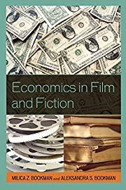 Economics in Film and Fiction de Milica…